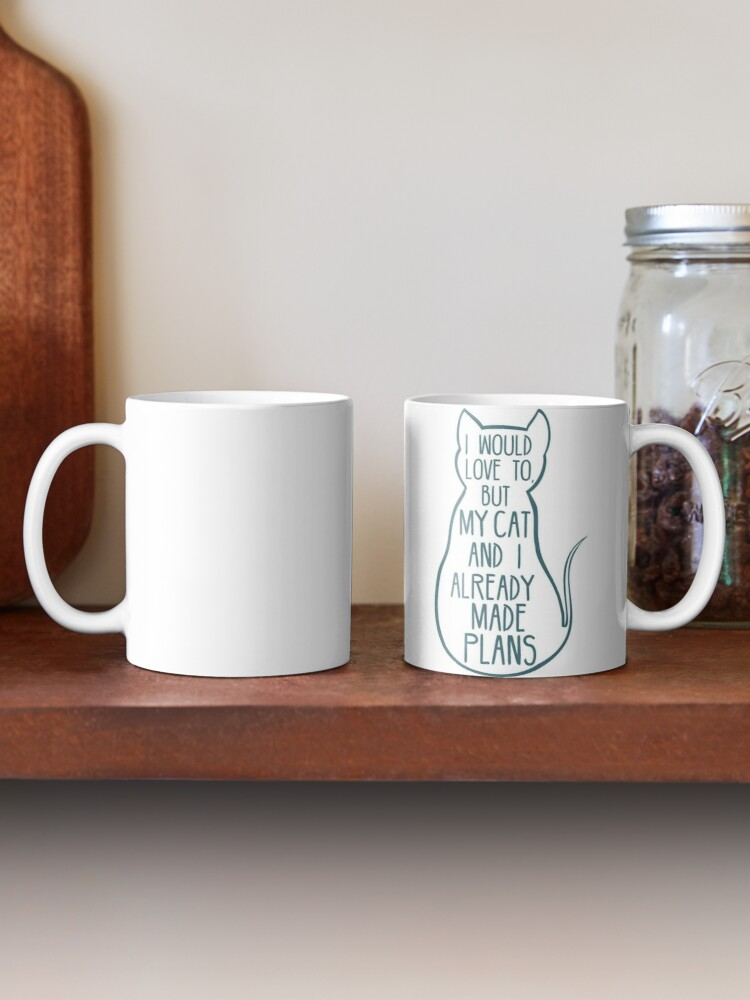 Alternate view of I would love to, but my cat and I already made plans #2 Mug