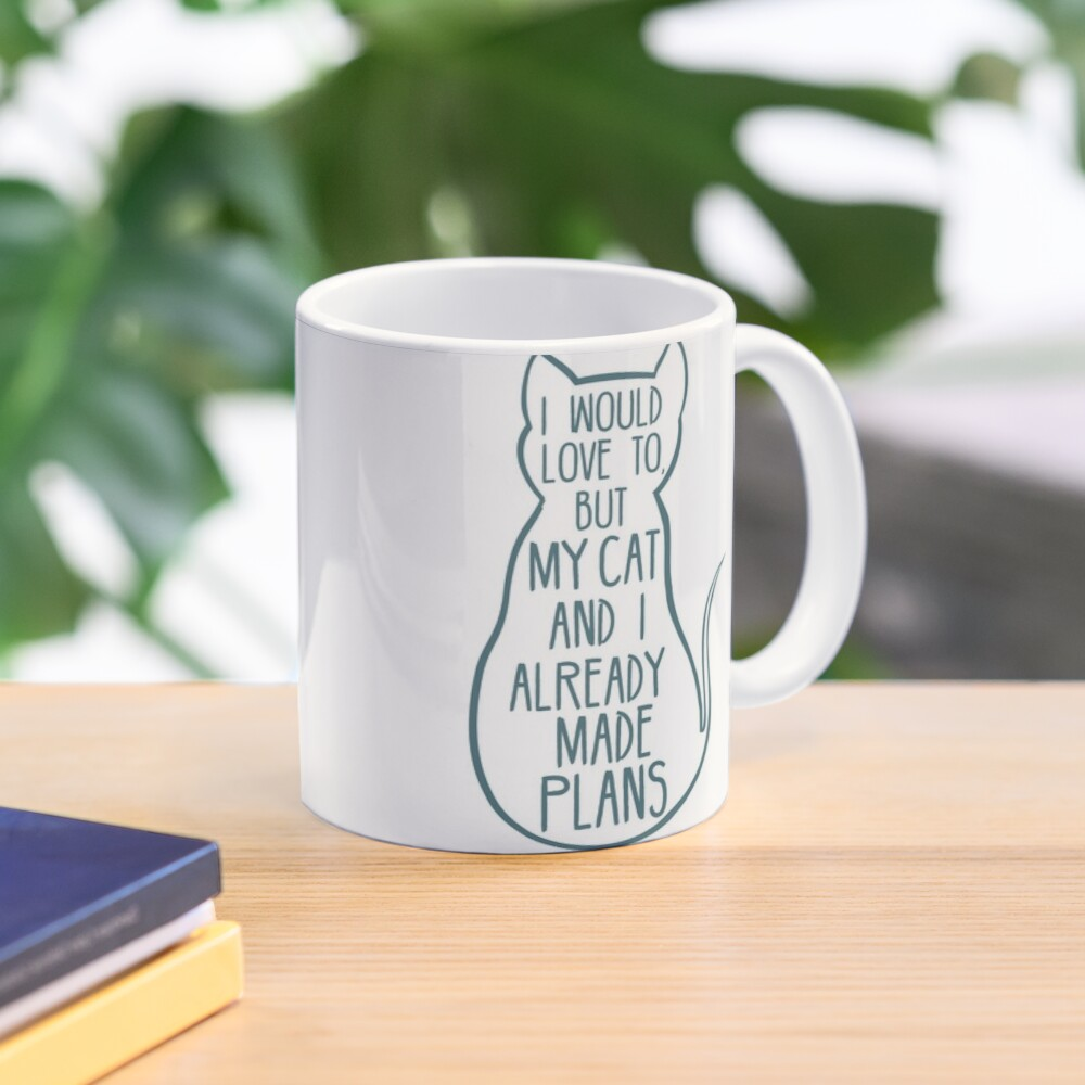 I would love to, but my cat and I already made plans #2 Mug