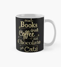 read books, drink coffee, eat chocolate, pet cats Mug