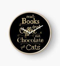 read books, drink coffee, eat chocolate, pet cats Clock