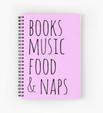 books, music, food & naps Spiral Notebook