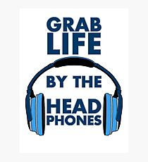 Grab Life by the Head Phones Photographic Print