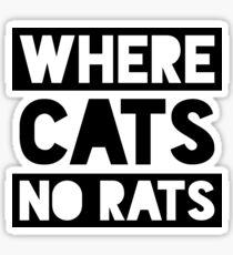 Where There Are Cats There Are No Rats Sticker