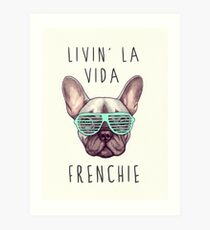 Livin' la vida Frenchie Art Print
