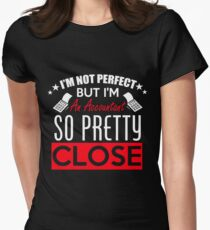 I'm Not Perfect But I'm An Accountant So Pretty Close Women's Fitted T-Shirt