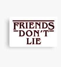 Friends Don't Lie Canvas Print