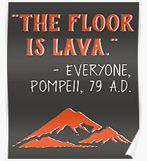 The Floor is Lava - Everyone Pompeii, 79 A.D. Funny History  Poster