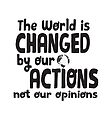 The World is Changed By Our Actions - black by jitterfly