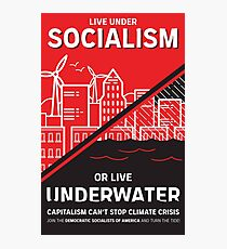 Live Under Socialism or Live Underwater Photographic Print