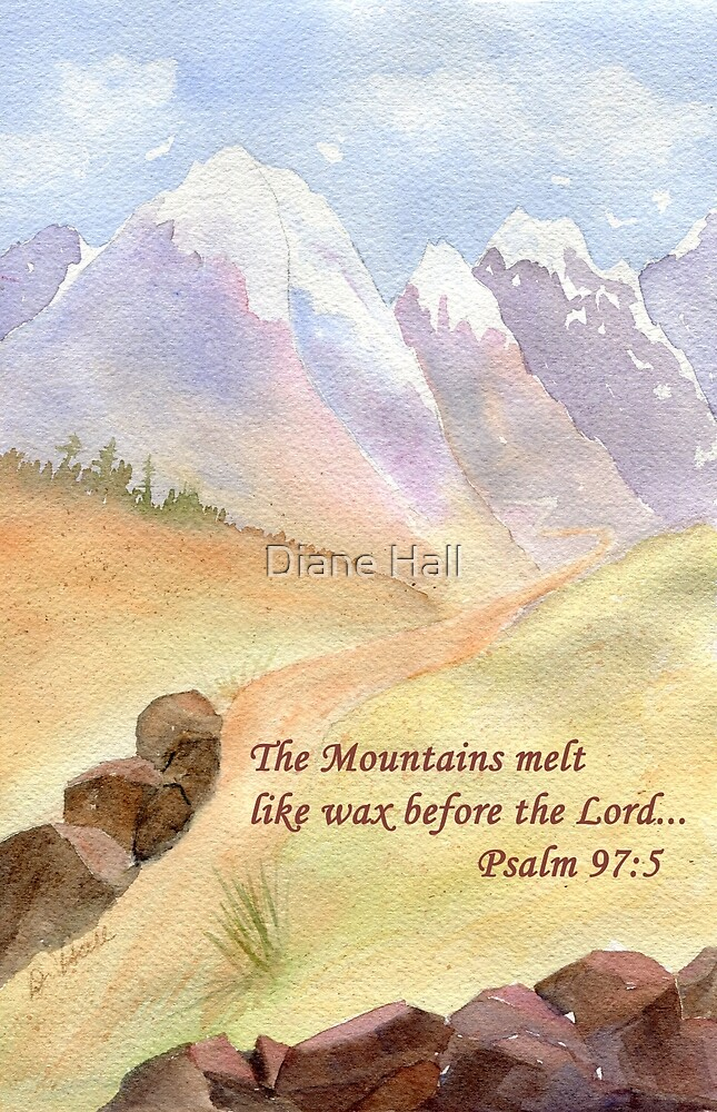 Do not fear...  Psalm 97:5 by Diane Hall