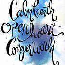 Calm Breath, Open Heart, Conquer World by Franchesca Cox