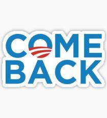 Barack Obama - Come Back Sticker