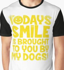Smile brought to you by my dogs. Graphic T-Shirt