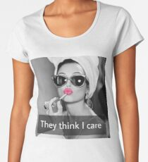 They Think I Care Women's Premium T-Shirt