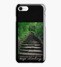 When You Reach the Top, Keep Climbing iPhone Case/Skin
