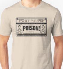 Old Formaldehyde Label Unisex T-Shirt