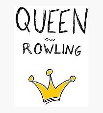 queen rowling  Photographic Print