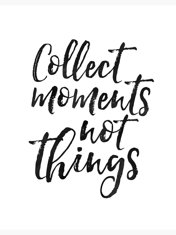 Collect Moments Not Thingsfamily Signwedding Quoteanniversary