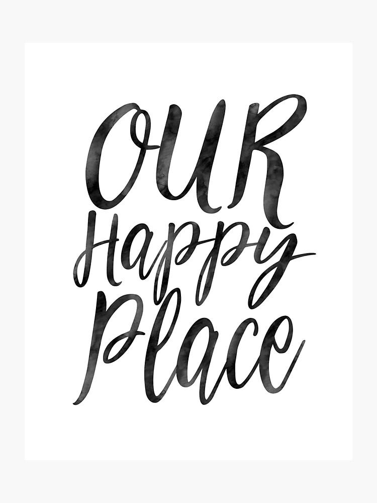 Our Happy Place Home Decor Apartment Decor Motivational Quote