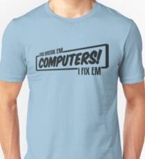 I Fix Computers (dark) T-Shirt