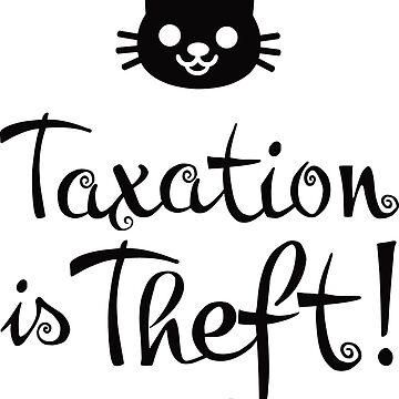 Taxation is Theft (female) by lewisliberman