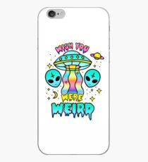 Wish You Were Weird iPhone Case