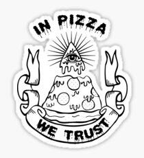 In Pizza We Trust - Black and White Version Sticker