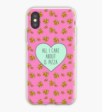 All I Care About Is Pizza iPhone Case
