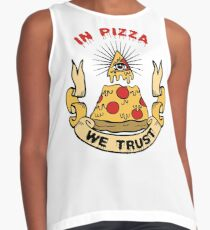 In Pizza We Trust Sleeveless Top
