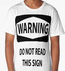 Warning Sign. Long T-Shirt
