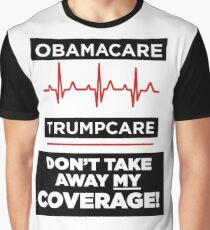 Don't Take Away My Healthcare Coverage T-Shirt Graphic T-Shirt