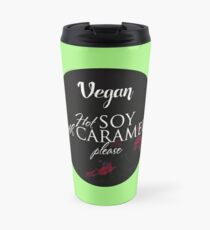 Vegan hot soy with caramel please Travel Mug