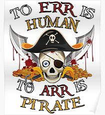 To Err is Human To Arr is Pirate.  Poster