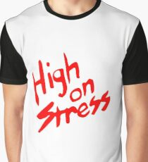 High on Stress Graphic T-Shirt