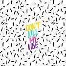 Don't Kill My Vibe by Amy Grace