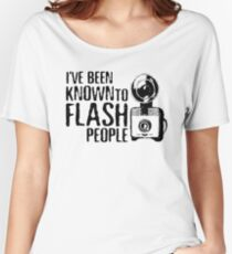 I've Been Known To Flash People Women's Relaxed Fit T-Shirt