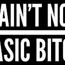 Ain't No Basic Bitch by Amy Grace