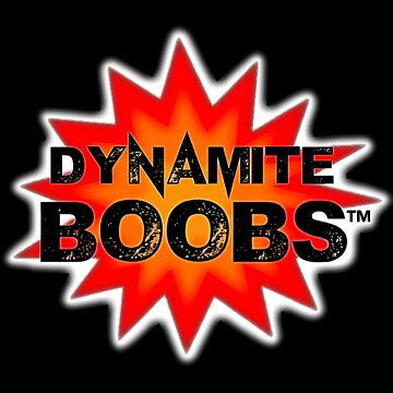 Dynamite Boobs by HotForHoltz