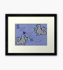 We Missed your Birthday Framed Print