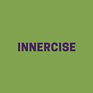 INNERCISE - Not Just Exercise by TNTs