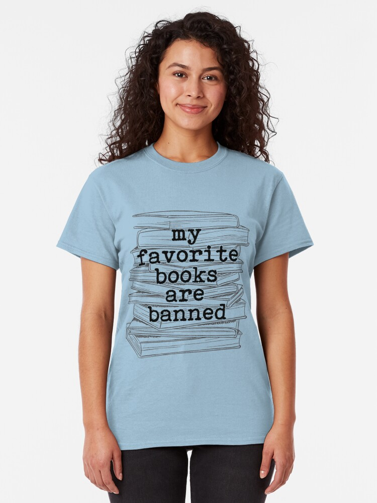 Alternate view of My Favorite Books Are Banned Classic T-Shirt