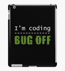 I'm coding, bug off (white) iPad Case/Skin