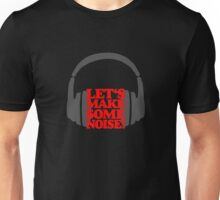 Let's Make Some Noise! Gray/Red Unisex T-Shirt