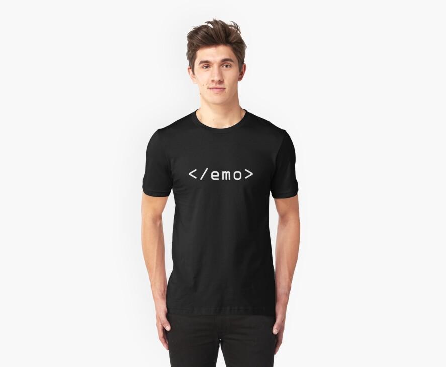 End Emo (White Print) by rudeboyskunk