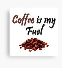 Coffee is my Fuel Canvas Print