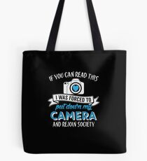I was forced to put down my camera Tote Bag