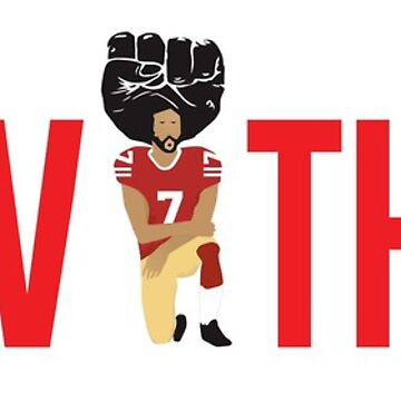 Colin Kaepernick Kneeling - I'm With Kap by FranciscoDoerr