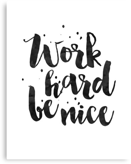 Work hard be niceoffice wall arthome office deskwork hard stay