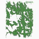 Green. by Madison Cowles Serna