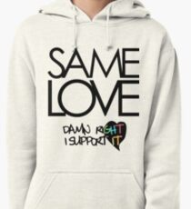 Same Love - Macklemore Lyrics Pullover Hoodie
